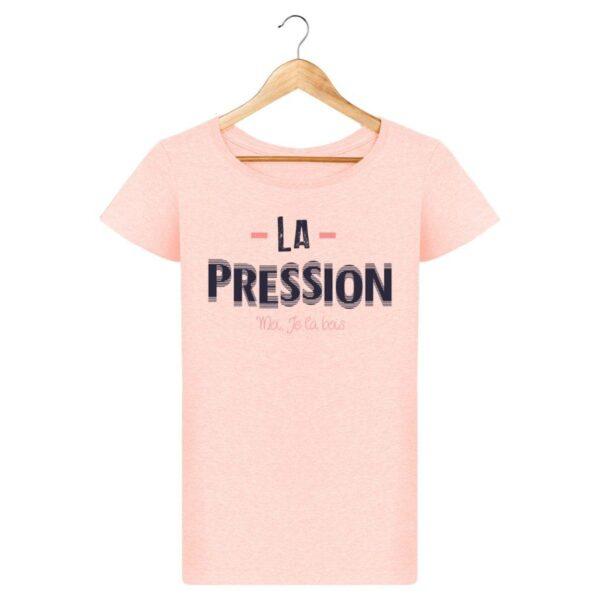 T-shirt  La Pression, moi je la bois  - Pour Femme