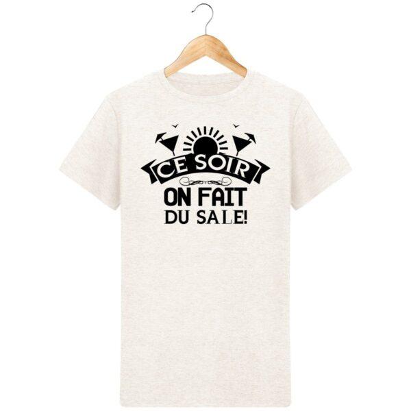 T-Shirt  Ce soir on fait du sale  – Pour Homme