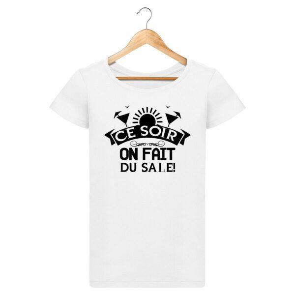 T-shirt Ce soir on fait du sale - Pour Femme