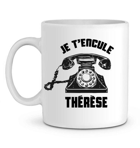 Mug  Je t'encule Thérèse