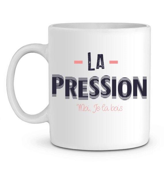 Mug en Céramique  La Pression, moi je la bois