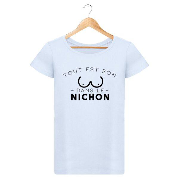 T-shirt Tout est bon dans le nichon - Pour Femme