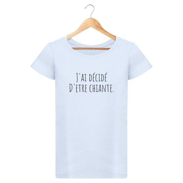 T-shirt J'ai décidé d'être chiante - Pour Femme