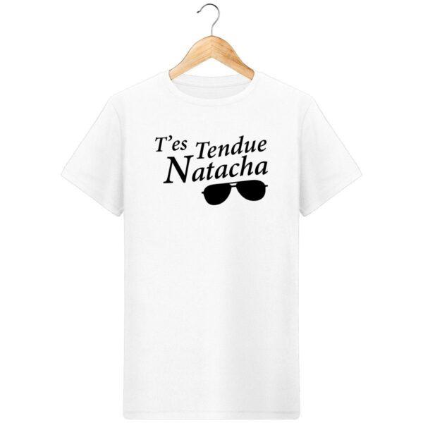 T-Shirt T'es tendue Natacha - Pour Homme