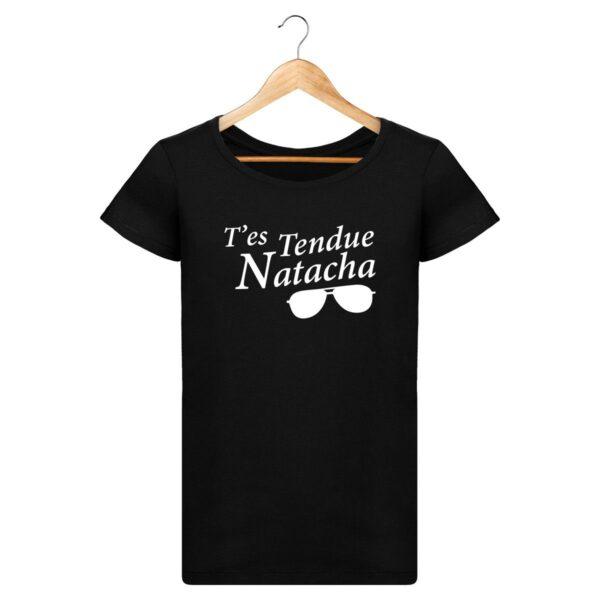 T-shirt T'es tendue Natacha - Pour Femme