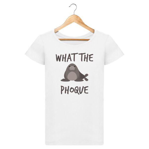 T-shirt What the phoque - Pour Femme