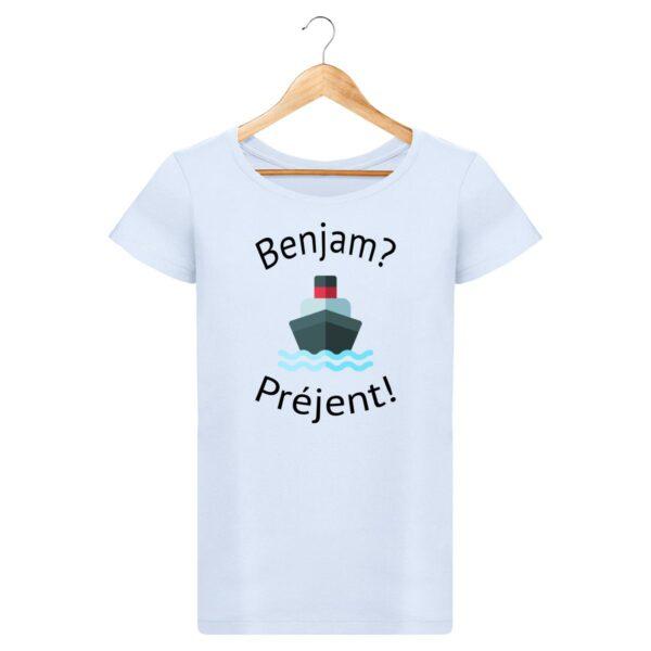 T-shirt Benjam? Préjent! - Pour Femme