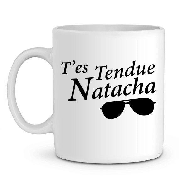 Mug en Céramique T'es tendue Natacha