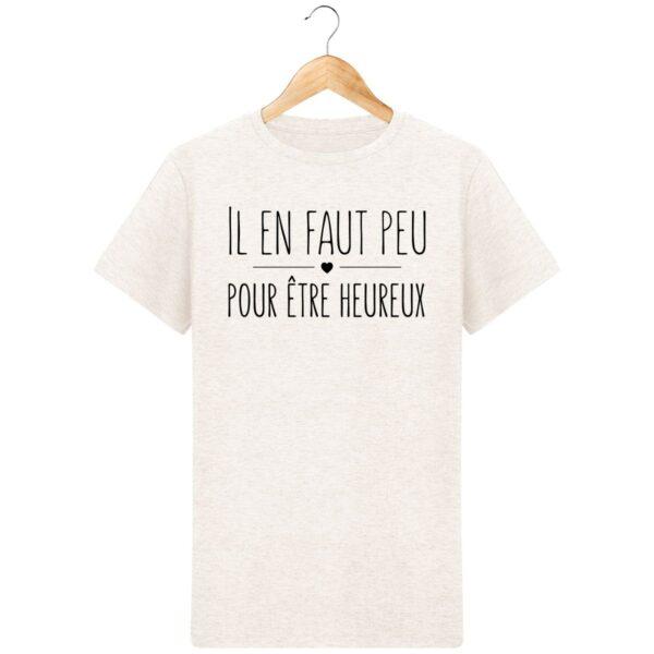 T-Shirt  Il en faut peu pour être heureux - Pour Homme