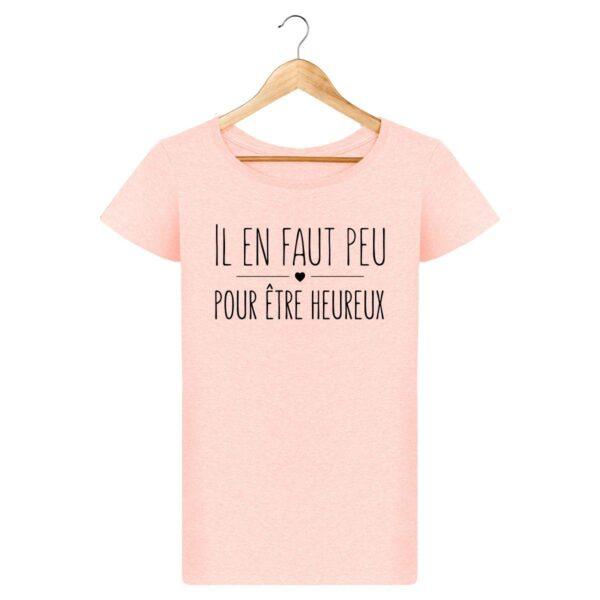 T-shirt  Il en faut peu pour être heureux - Pour Femme