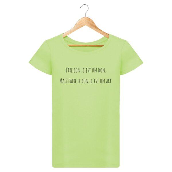 T-shirt Faire le con, c'est un art - Pour Femme