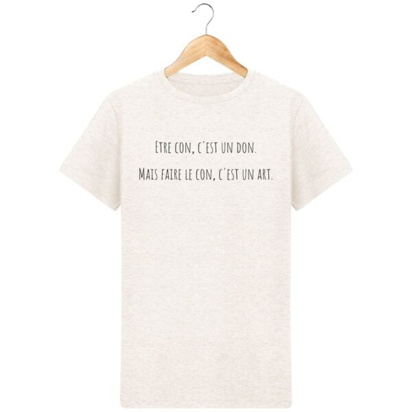 T-Shirt Faire le con, c'est un art - Pour Homme