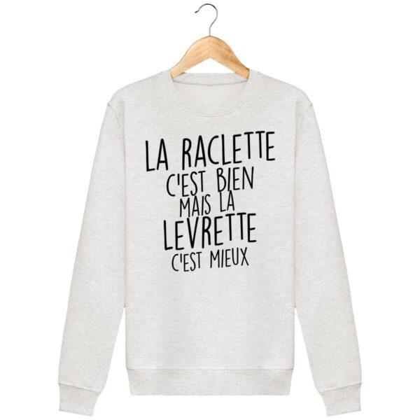 Sweat La Raclette c'est bien - Unisexe