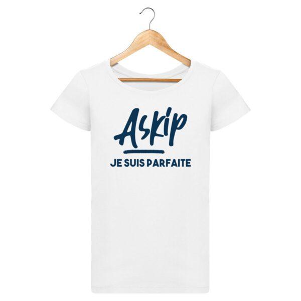 T-shirt ASKIP, Je suis parfaite - Pour Femme