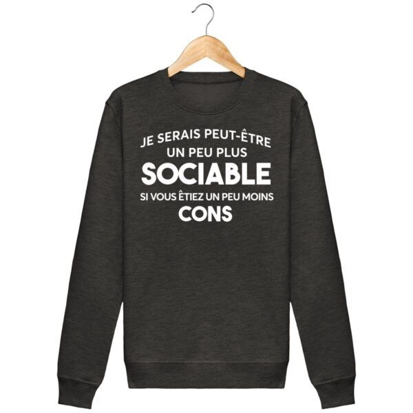 Sweat Etre sociable - Unisexe