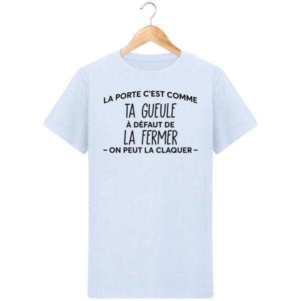 T-Shirt La porte c'est comme ta gueule - Pour Homme