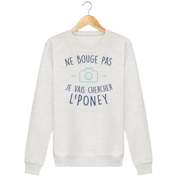 Sweat shirt Je vais chercher le poney - Unisexe