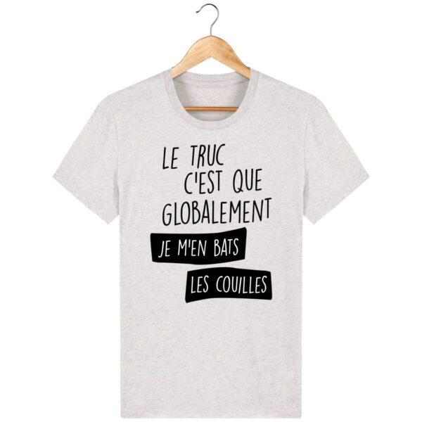 Tee Shirt Globalement je m'en bats les couilles - Pour Homme