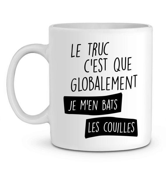 Mug en Céramique Globalement je m'en bats les couilles
