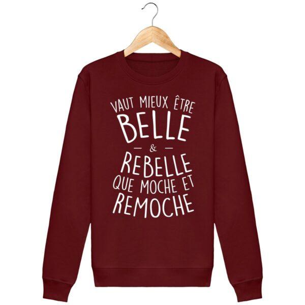 Sweat Shirt Vaut mieux être belle et rebelle - Pour Femme