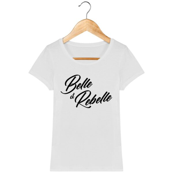 Tee Shirt Belle et Rebelle - Pour Femme