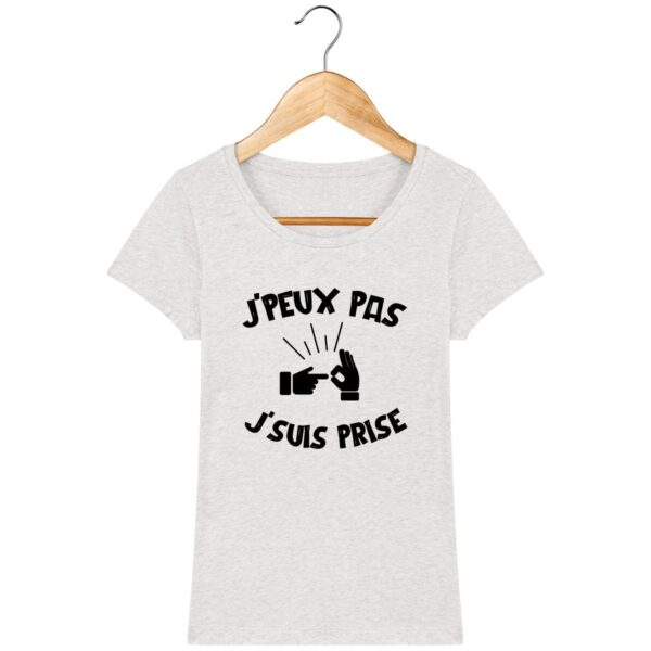 Tee Shirt Jpeux pas je suis prise - Pour Femme