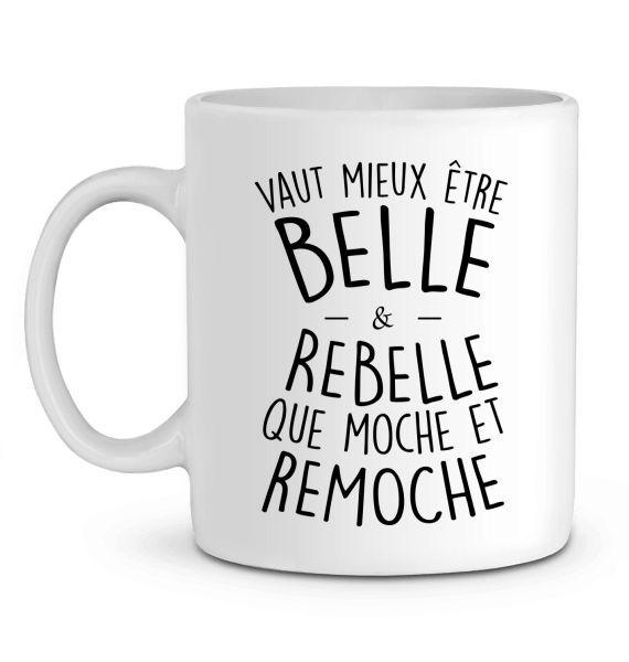 Mug en Céramique Vaut mieux être belle et rebelle
