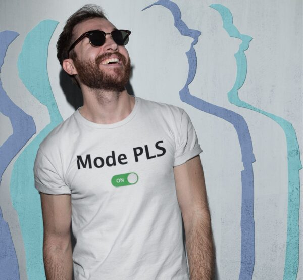 Tee shirt mode pls on