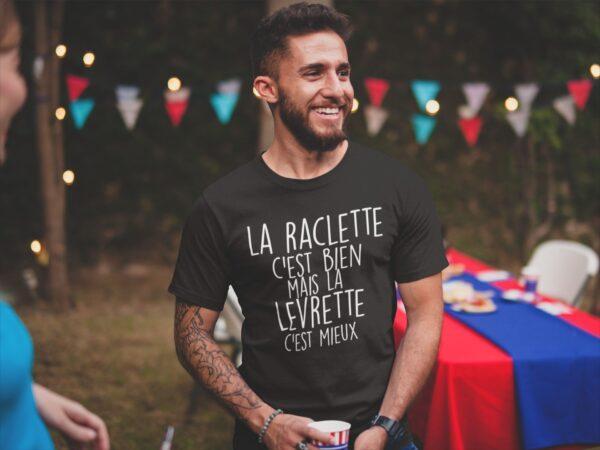 Tee shirt la raclette c'est bien mais la levrette c'est mieux