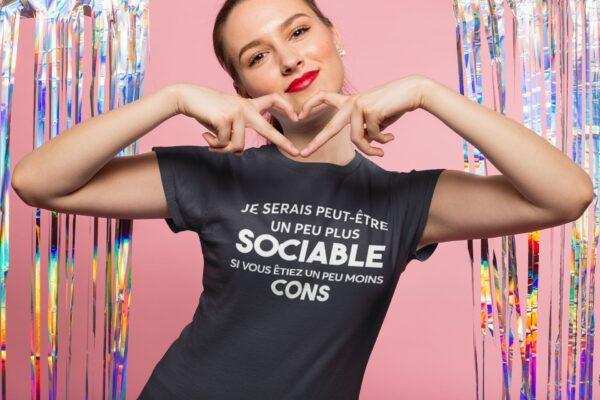 Tee shirt je serais peut-être un peu plus sociable si vous étiez un peu moins cons