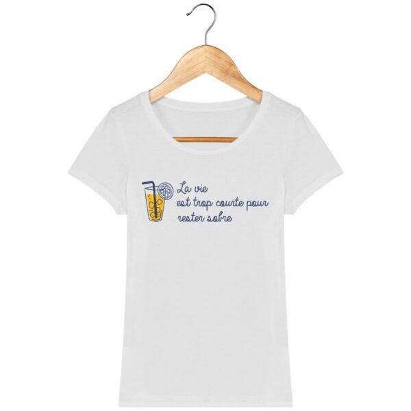 Tee Shirt La vie est trop courte - Pour Femme
