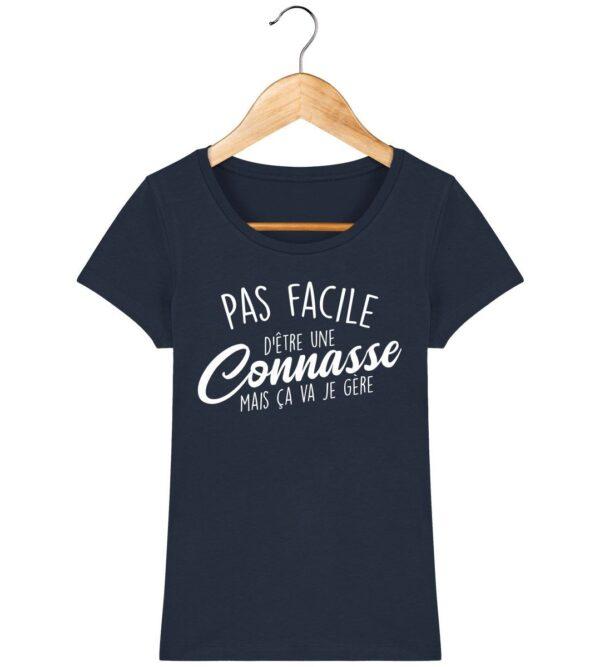 Tee Shirt Pas facile d'être une connasse - Pour femme