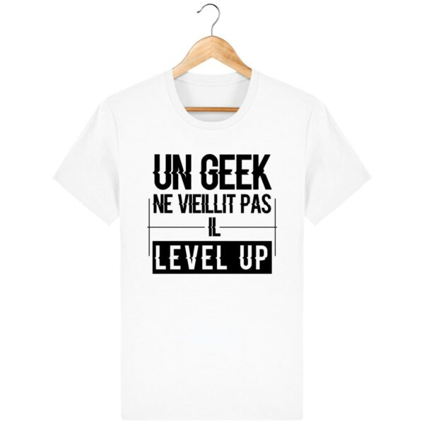 Tee Shirt Un Geek level up - Pour Homme
