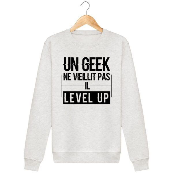 Sweat Shirt Un geek level up - Unisexe