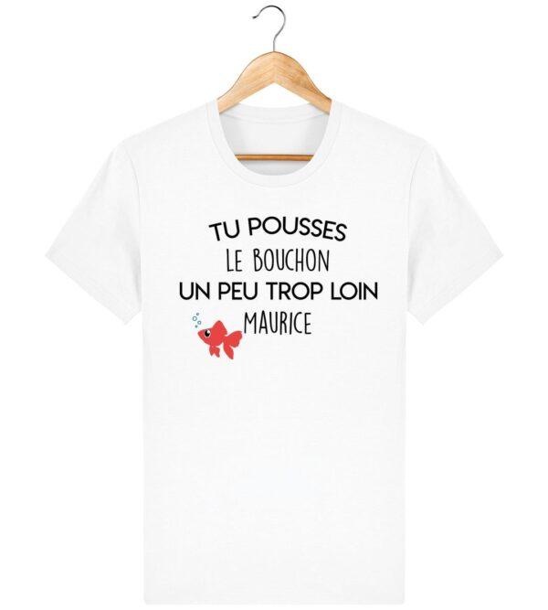 Tee Shirt Tu pousses le bouchon un peu trop loin Maurice - Pour Homme